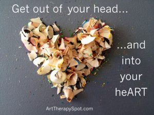 """Get out of your head, and into your heART."" Created with colored pencil shavings."