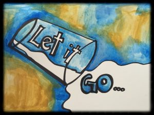 """Let It Go"" reminder art that I created."