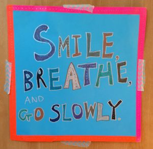 """Smile, Breathe, & Go Slowly."""